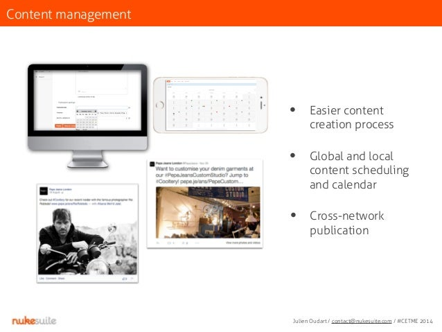 Content management  • Easier content  creation process  • Global and local  content scheduling  and calendar  • Cross-netw...