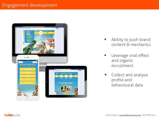 Engagement development  • Ability to push brand  content & mechanics  • Leverage viral effect  and organic  recruitment  •...