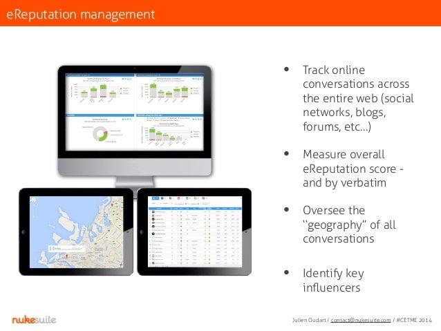 eReputation management  • Track online  conversations across  the entire web (social  networks, blogs,  forums, etc…)  • M...