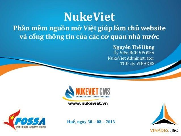 NukeViet Phần mềm nguồn mở Việt giúp làm chủ website và cổng thông tin của các cơ quan nhà nước Huế, ngày 30 – 08 – 2013 w...