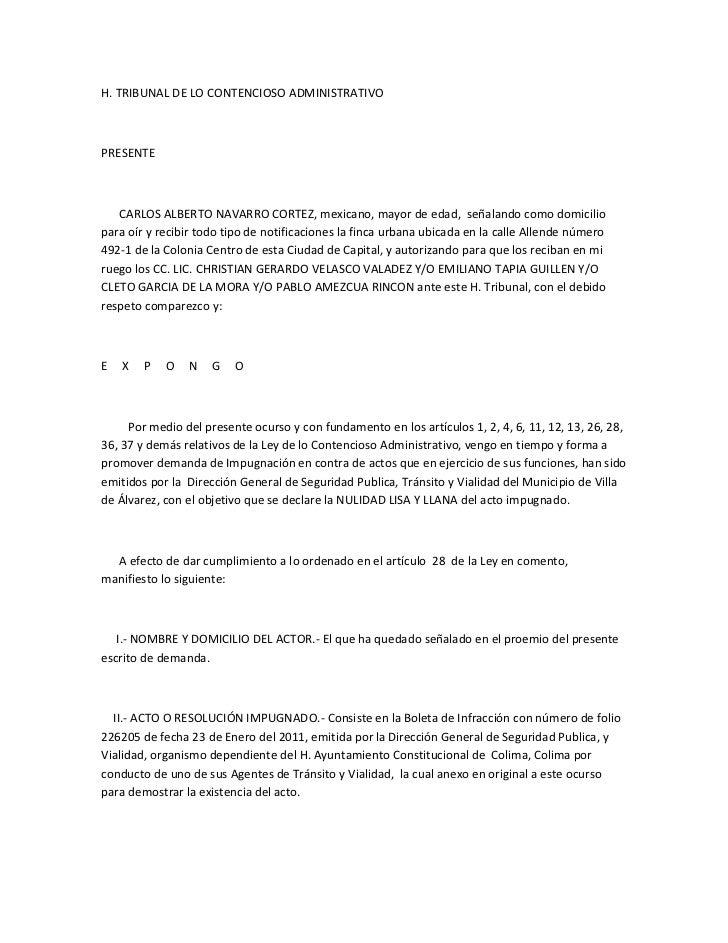 H. TRIBUNAL DE LO CONTENCIOSO ADMINISTRATIVO<br />PRESENTE<br />      CARLOS ALBERTO NAVARRO CORTEZ, mexicano, mayor de ed...