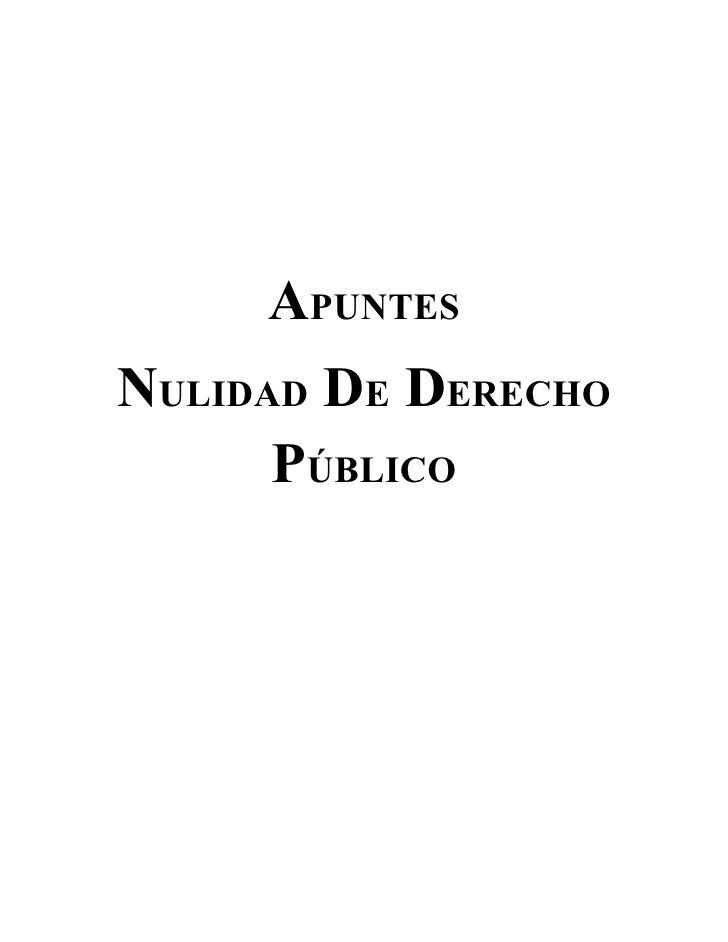 APUNTES NULIDAD DE DERECHO       PÚBLICO