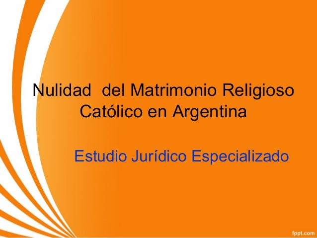 Matrimonio Religioso Catolico : Nulidad del matrimonio religioso catolico en argentina