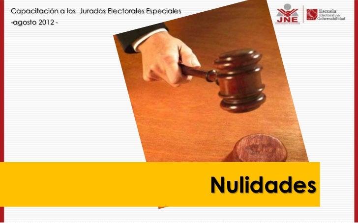 Capacitación a los Jurados Electorales Especiales-agosto 2012 -                                                    Nulidades
