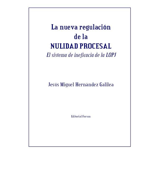 La nueva regulación de la NULIDAD PROCESAL El sistema de ineficacia de la LOPJ Jesús Miguel Hernández Galilea Editorial Fo...