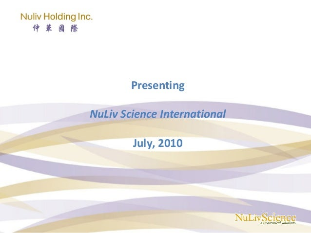 Presenting NuLiv Science International July, 2010