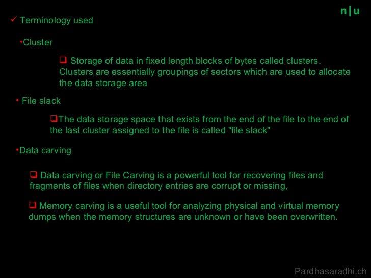 n u <ul><li>File slack </li></ul><ul><li>Terminology used </li></ul><ul><li>Data carving </li></ul><ul><li>Data carving or...