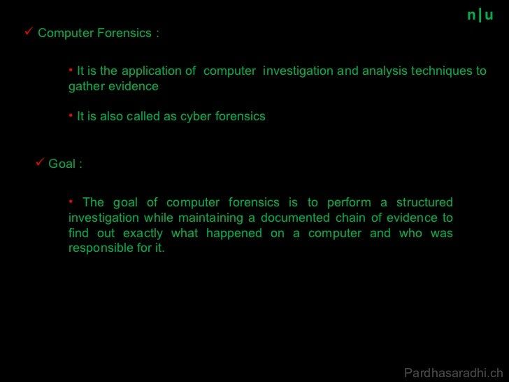 n u <ul><li>Computer Forensics : </li></ul><ul><li>It is the application of  computer  investigation and analysis techniqu...