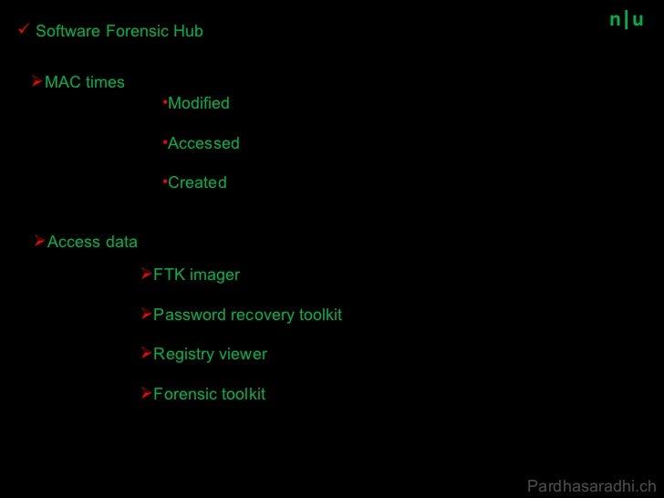 n u <ul><li>Access data  </li></ul><ul><li>MAC times </li></ul><ul><li>Modified  </li></ul><ul><li>Accessed  </li></ul><ul...
