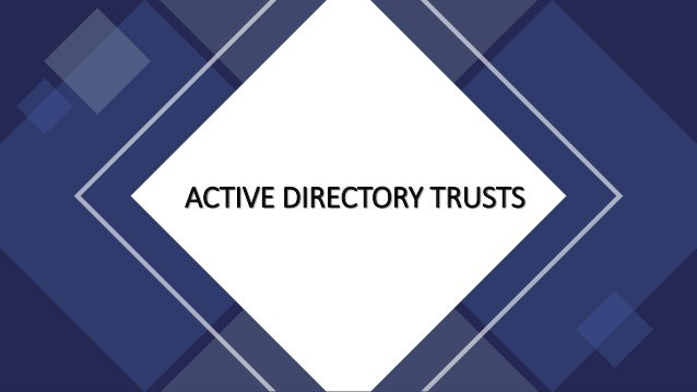 ACTIVE DIRECTORY TRUSTS