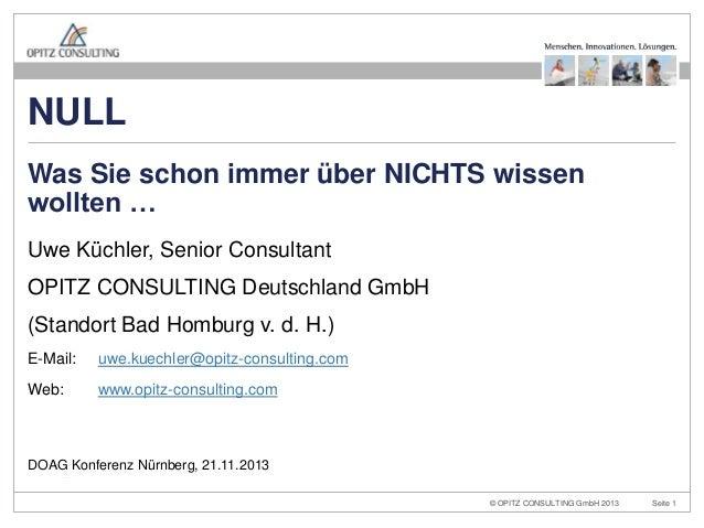 NULL Was Sie schon immer über NICHTS wissen wollten … Uwe Küchler, Senior Consultant  OPITZ CONSULTING Deutschland GmbH (S...