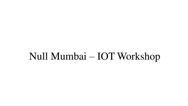 Null Mumbai – IOT Workshop