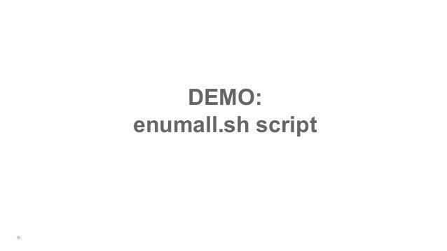16 DEMO: enumall.sh script