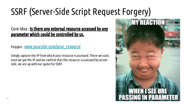 50 SSRF (Server-Side Script Request Forgery) Core Idea : Is there any external resource accessed by any parameter which co...