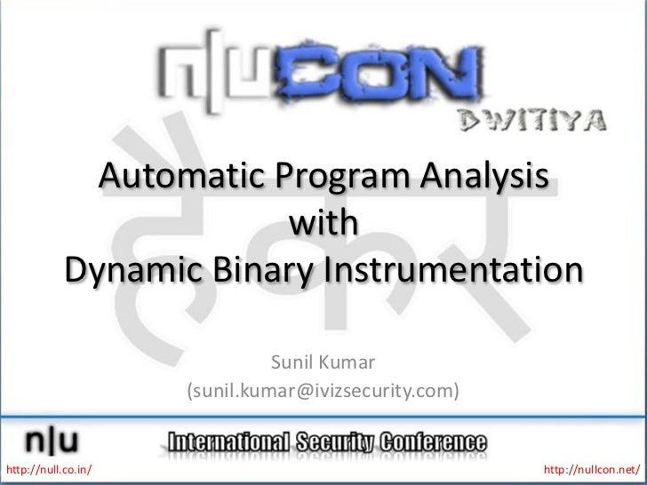 Automatic Program Analysis                         with            Dynamic Binary Instrumentation                         ...