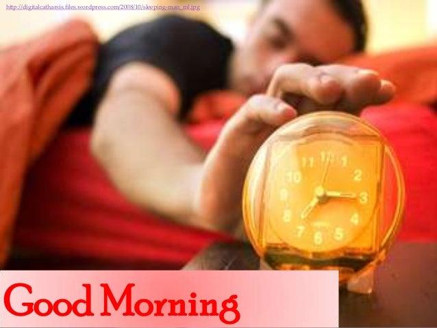 http://digitalcatharsis.files.wordpress.com/2008/10/sleeping-man_ml.jpg  Good Morning