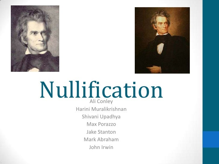 Nullification Ali Conley Harini Muralikrishnan Shivani Upadhya Max Porazzo Jake Stanton Mark Abraham John Irwin