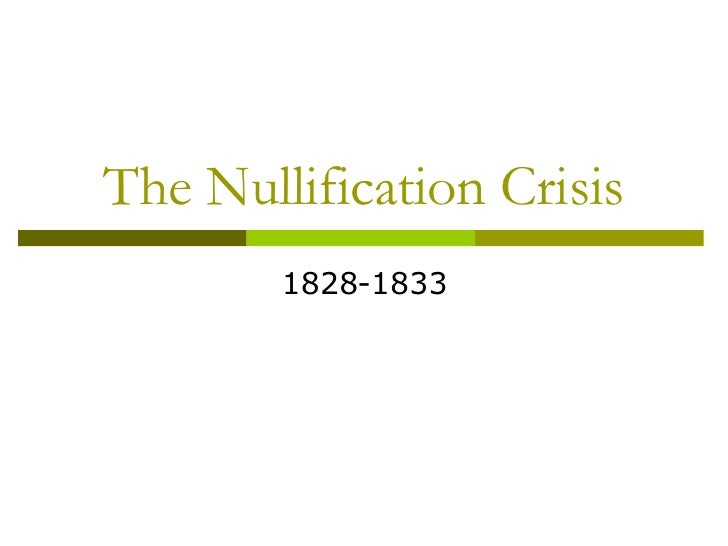 The Nullification Crisis 1828-1833