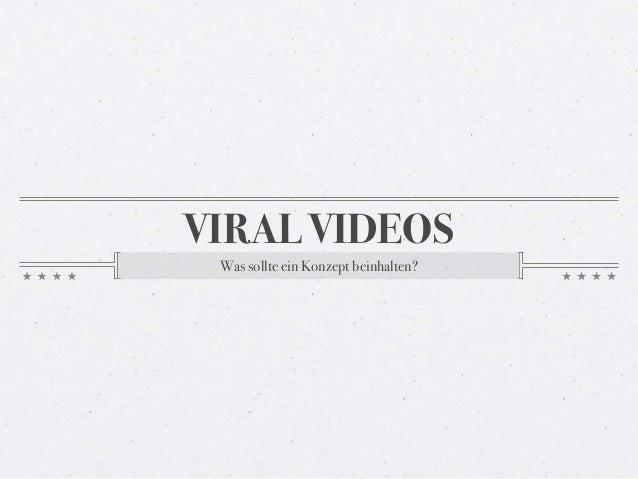 VIRAL VIDEOS Was sollte ein Konzept beinhalten?