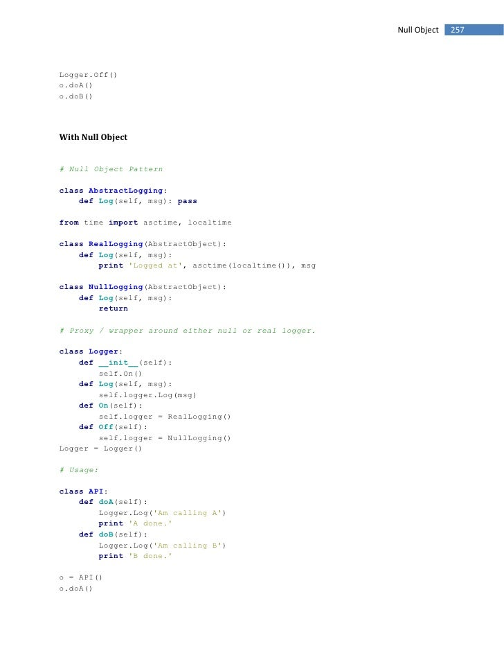 Null Object   257    Logger.Off() o.doA() o.doB()     With Null Object   # Null Object Pattern  class AbstractLogging:    ...