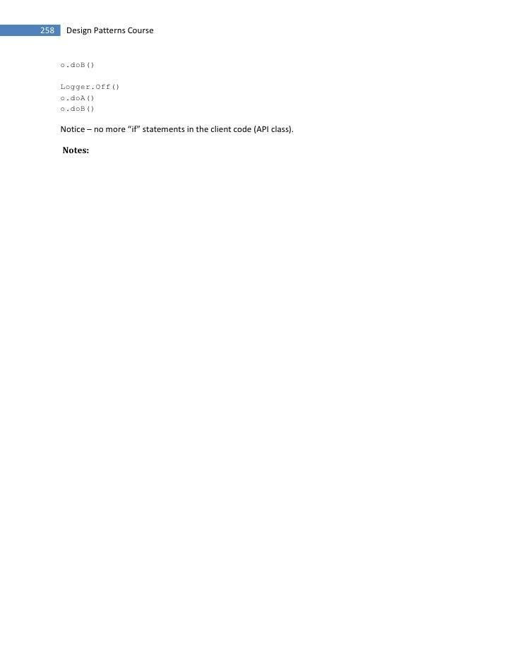 "258    Design Patterns Course         o.doB()        Logger.Off()       o.doA()       o.doB()        Notice – no more ""if""..."