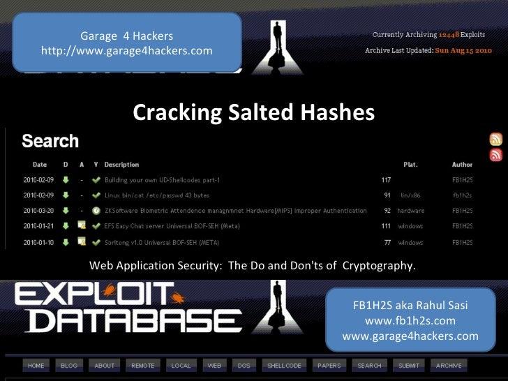 FB1H2S aka Rahul Sasi www.fb1h2s.com www.garage4hackers.com Garage  4 Hackers http://www.garage4hackers.com Cracking Salte...