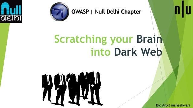 Scratching Your Brain into Dark Web by Arpit Maheshwari