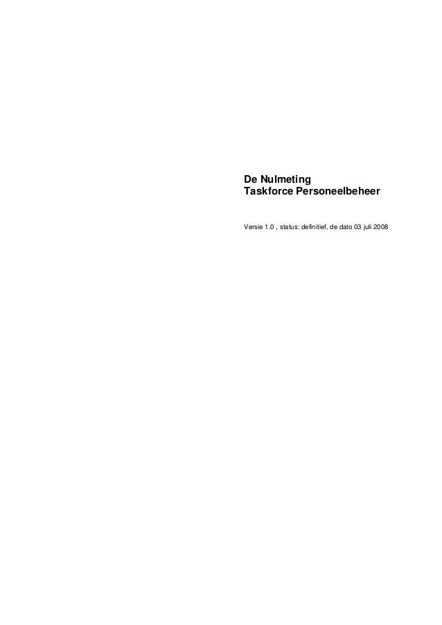 De Nulmeting Taskforce Personeelbeheer Versie 1.0 , status: definitief, de dato 03 juli 2008