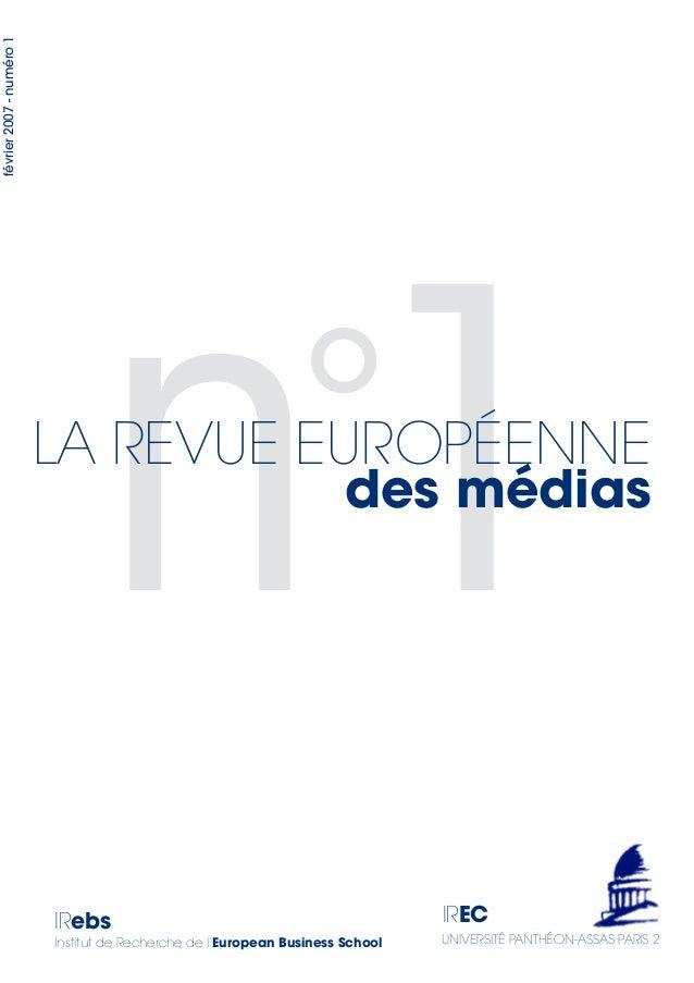 février2007-numéro1 n1des médias LA REVUE EUROPÉENNE ° IRebs Institut de Recherche de l'European Business School IREC UNIV...