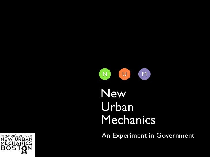 N     U    M   New Urban Mechanics An Experiment in Government