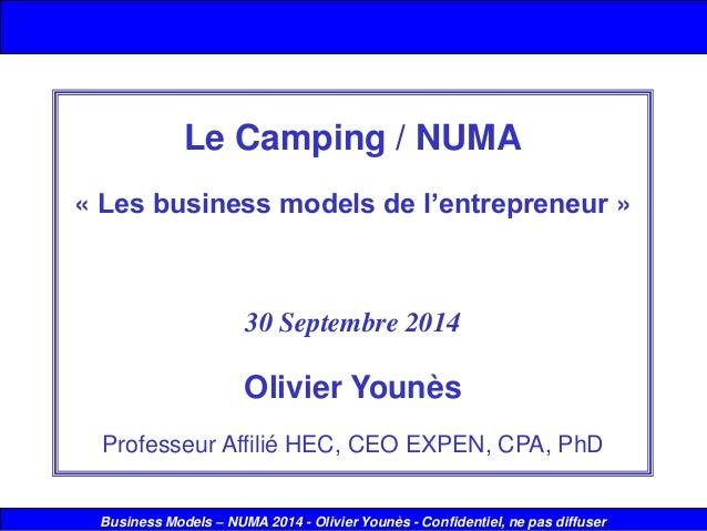 1  Business Models–NUMA 2014 -Olivier Younès -Confidentiel, ne pas diffuser  Le Camping / NUMA  «Les business models de l'...