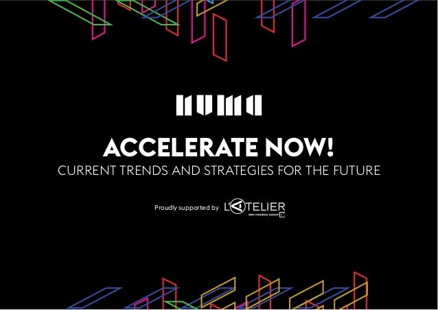 ACCELERATE NOW! CURRENT TRENDS AND STRATEGIES FOR THE FUTURE Proudly supported by