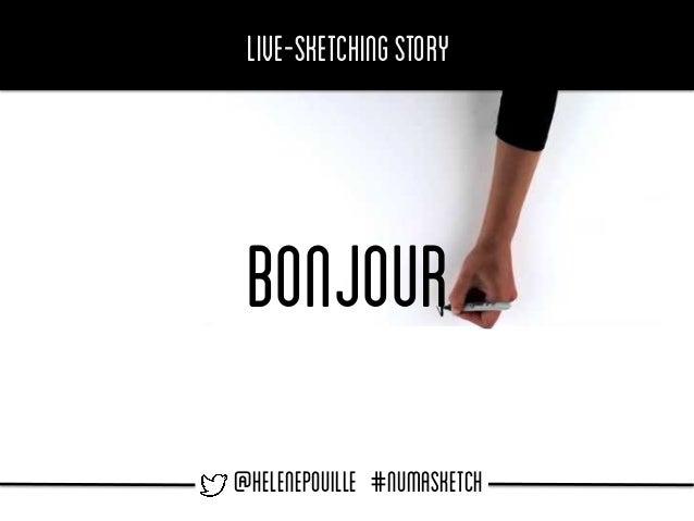 Live-sketchingstory @helenepouille #NUMASKETCH BONJOUR