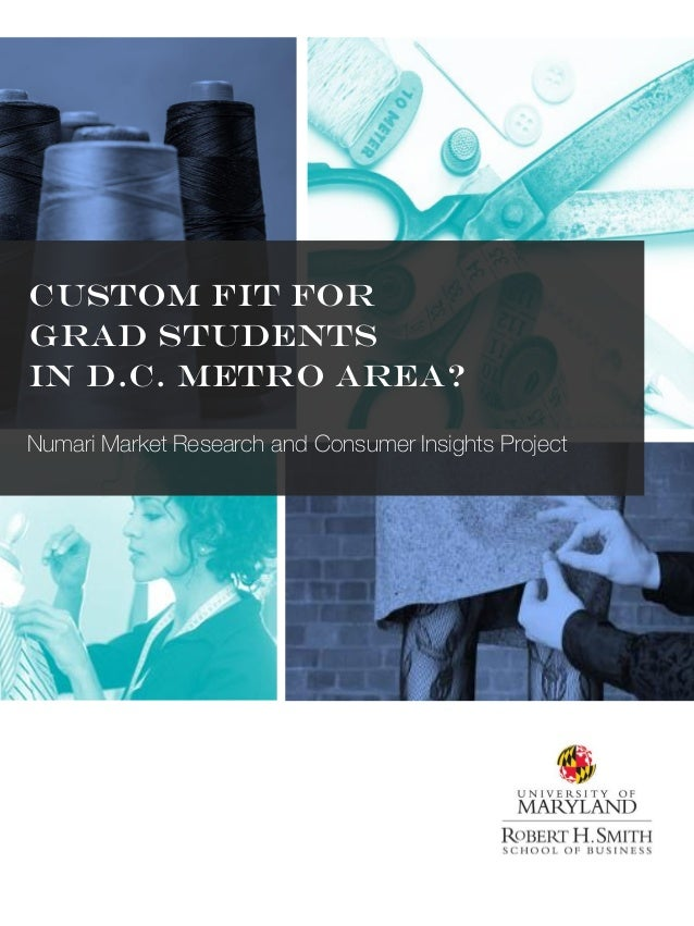 Custom fit For Grad students in D.C. metro area? Numari Market Research and Consumer Insights Project