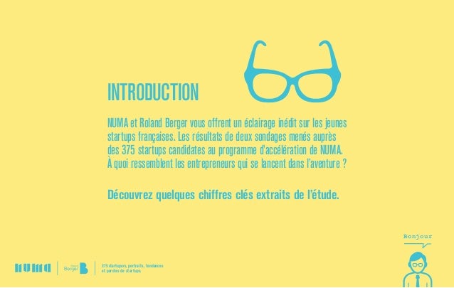 Introduction NUMA et Roland Berger vous offrent un éclairage inédit sur les jeunes startups françaises. Les résultats de d...