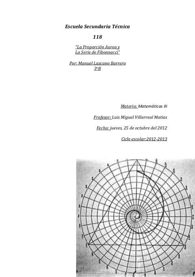 """Escuela Secundaria Técnica             118    """"La Proporción Aurea y    La Serie de Fibonnacci"""" Por: Manuel Lazcano Barrer..."""