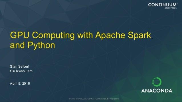 GPU Computing with Apache Spark and Python