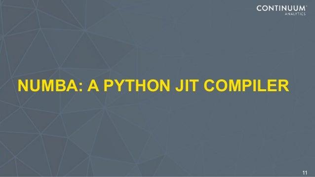 NUMBA: A PYTHON JIT COMPILER 11