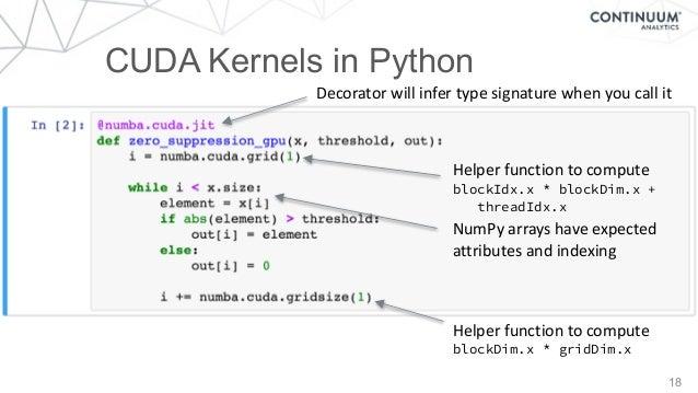 18 CUDA Kernels in Python Decoratorwillinfertypesignaturewhenyoucallit NumPyarrayshaveexpected attributesand...
