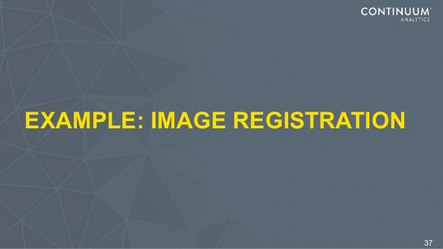 EXAMPLE: IMAGE REGISTRATION 37