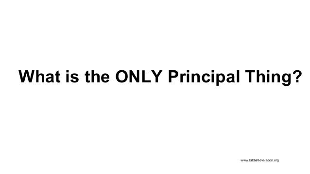 What is the ONLY Principal Thing? www.BibleRevelation.org