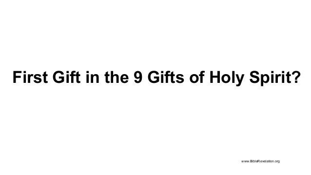 First Gift in the 9 Gifts of Holy Spirit? www.BibleRevelation.org
