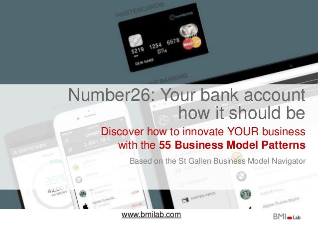 www.bmilab.com Number26: Your bank account how it should be Discover how to innovate YOUR business with the 55 Business Mo...