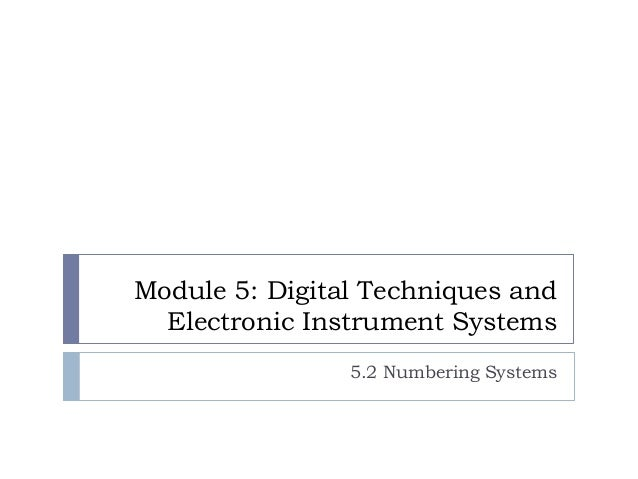 Module 5: Digital Techniques and Electronic Instrument Systems 5.2 Numbering Systems