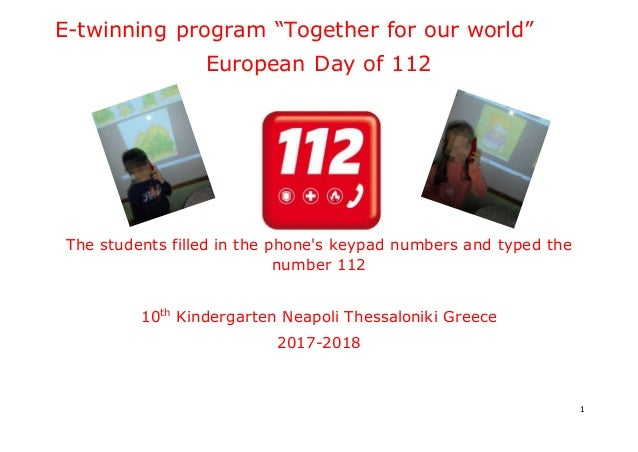 "1 E-twinning program ""Together for our world"" European Day of 112 The students filled in the phone's keypad numbers and ty..."