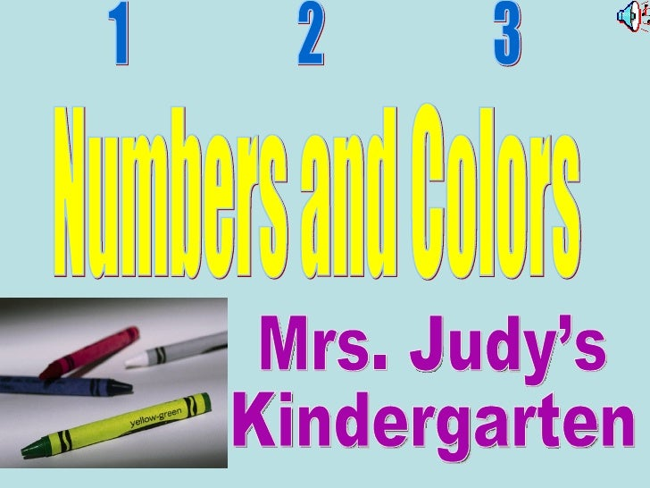 Mrs. Judy's Kindergarten 1  2  3 Numbers and Colors