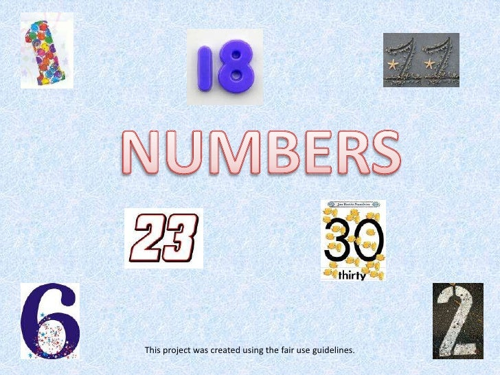 NUMBERS<br />This project was created using the fair use guidelines.<br />