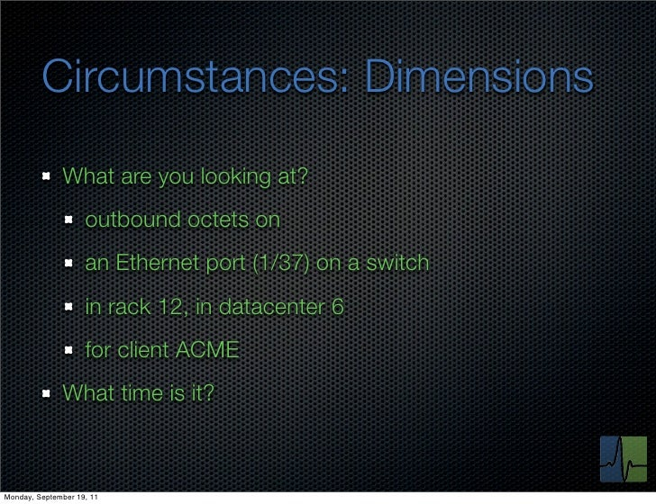 Circumstances: Dimensions              What are you looking at?                    outbound octets on                    a...