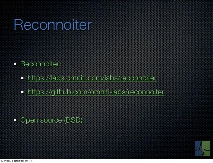 Reconnoiter              Reconnoiter:                    https://labs.omniti.com/labs/reconnoiter                    https...