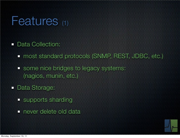 Features (1)              Data Collection:                    most standard protocols (SNMP, REST, JDBC, etc.)            ...